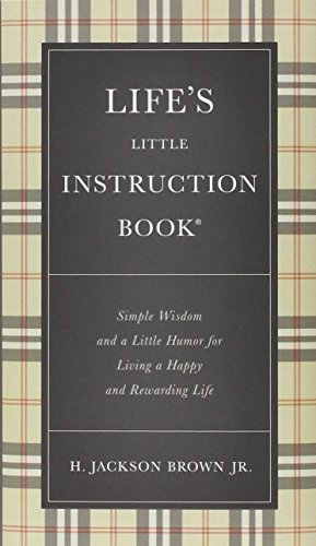 Life's Little Instruction Book: Simple Wisdom and a Little Humor for Living a Happy and Rewarding Life [Idioma Inglés]