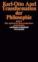 Transformation der Philosophie: Band II. Das Apriori der Kommunikationsgemeinschaft