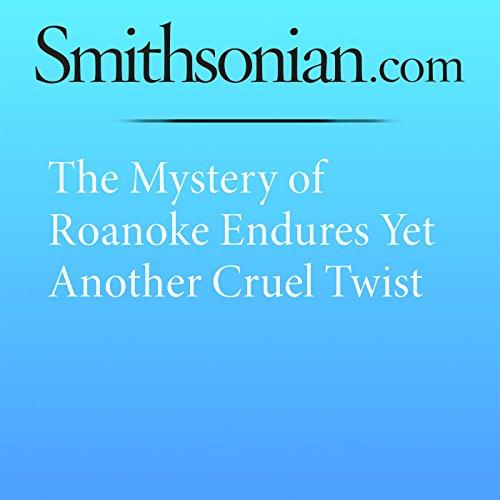The Mystery of Roanoke Endures Yet Another Cruel Twist audiobook cover art
