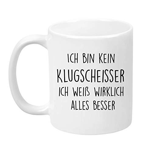Lach - Produkte ''Ich Bin Kein Klugscheisser, Ich Weiss es wirklich Besser'' - Kaffeetasse - Geschenk - Tasse - Trend Artikel - …
