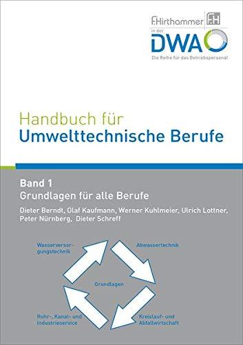 Handbuch für Umwelttechnische Berufe: Band 1 Grundlagen für alle Berufe
