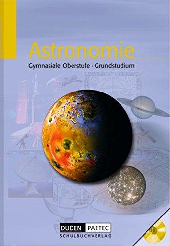 Duden Astronomie: Astronomie, Gymnasiale Oberstufe, Lehrbuch, m. CD-ROM