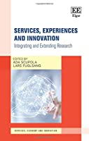 Services, Experiences and Innovation: Integrating and Extending Research (Services, Economy and Innovation)