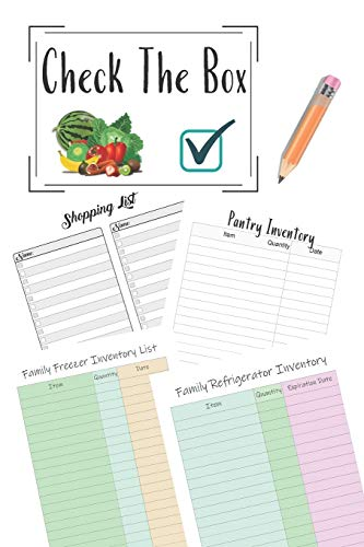 Check The Box: Grocery Shopping Checklist Stock Supply For Freezer, Refrigerator And Pantry Organizational Log Book With Notes For Household Inventory