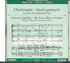 Mozart, Wolfgang Amadeus: Messe c-Moll KV427 : CD Chorstimme Bass und Chorstimmen ohne Bass Chorsingen leicht gemacht - Lernen