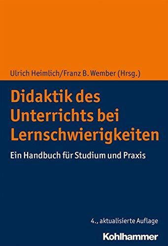 Didaktik des Unterrichts bei Lernschwierigkeiten: Ein Handbuch für Studium und Praxis
