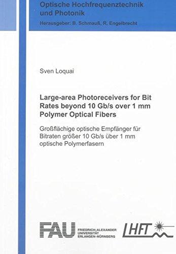 Large-area Photoreceivers for Bit Rates beyond 10 Gb/s over 1 mm Polymer Optical Fibers: Großflächige optische Empfänger für Bitraten größer 10 Gb/s über 1 mm optische Polymerfasern