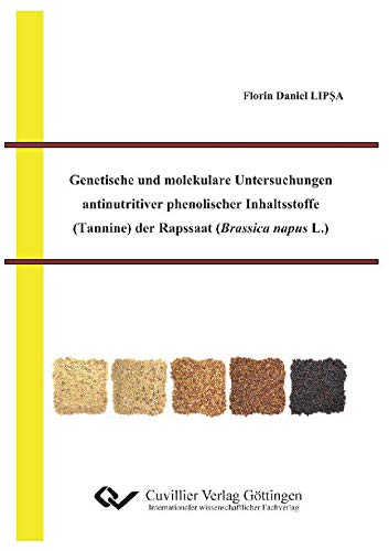Genetische und molekulare Untersuchungen antinutritiver phenolischer Inhaltsstoffe (Tannine) der Rapssaat (Brassica napus L.)
