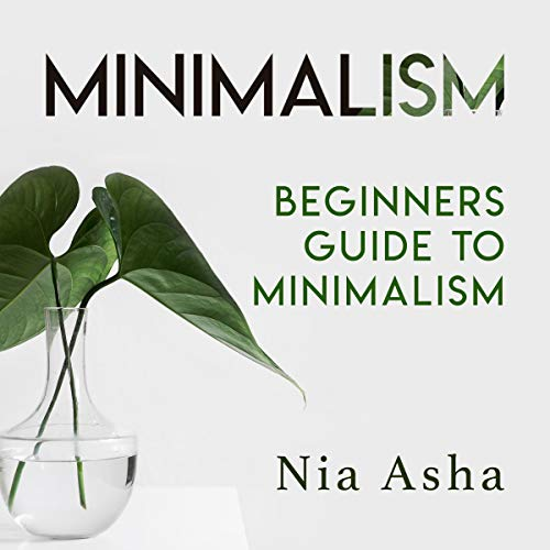 Minimalism: Beginners Guide to Minimalism cover art