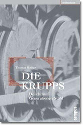 Die Krupps: Durch fünf Generationen Stahl