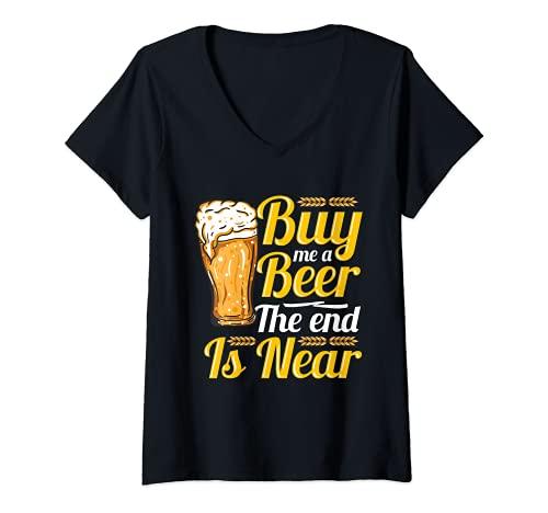 Femme Achète-moi une bière La fin est proche - Blague drôle T-Shirt avec Col en V
