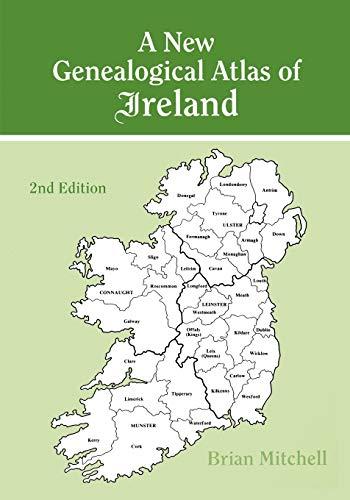 Download A New Genealogical Atlas of Ireland 0806316845
