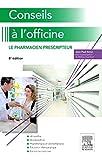 Conseils à l officine - Le pharmacien prescripteur
