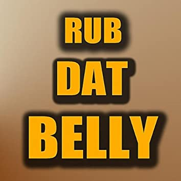 Rub Dat Belly (feat. Lucas Ball)