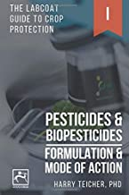 PESTICIDES & BIOPESTICIDES: FORMULATION & MODE OF ACTION (THE LABCOAT GUIDE TO CROP PROTECTION)