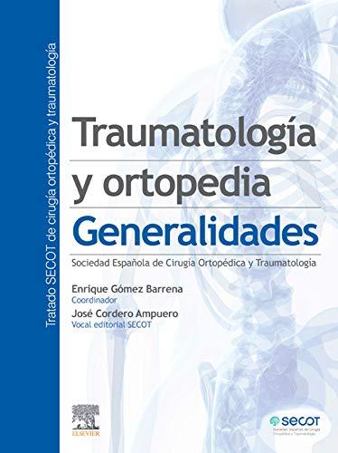 Traumatología y ortopedia: Generalidades (Spanish Edition)