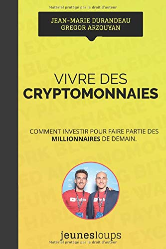 Vivre des CRYPTOMONNAIES: Comment investir pour faire...