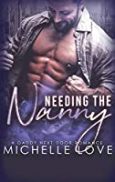 Needing the Nanny: A Daddy Next Door Romance