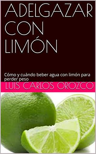 ADELGAZAR CON LIMÓN: Cómo y cuándo beber agua con limón para perder peso (03 nº 3)