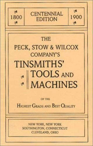 The Peck, Stow & Wilcox Company's Tinsmiths' Tools and Machines
