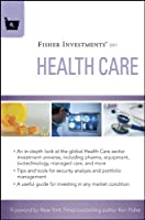 Fisher Investments on Health Care (Fisher Investments Press)