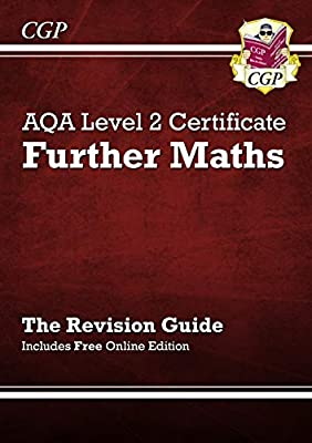 AQA Level 2 Certificate in Further Maths - Revision Guide (with online edition) (A^-C course) by Coordination Group Publications Ltd (CGP)
