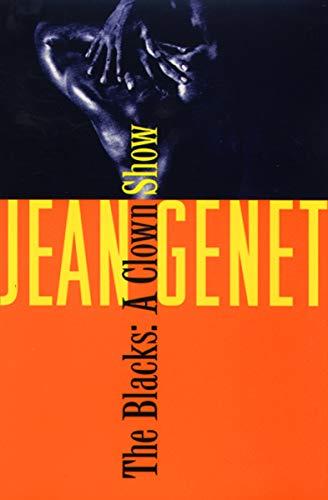 Amazon Com The Blacks A Clown Show Ebook Genet Jean Frechtman Bernard Kindle Store