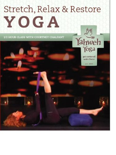 Christian Yoga Relax, Rest and Restore DVD a One Hour Christ-centered Approach to Physical Health and Spiritual Growth Through Yoga