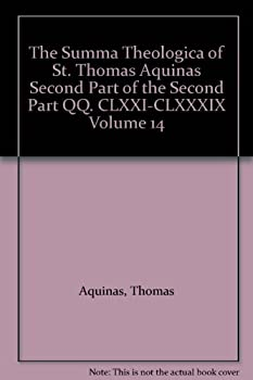 The Summa Theologica of St Thomas Aquinas Second Part of the Second Part QQ CLXXI-CLXXXIX Volume 14