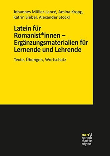 Latein für Romanist*innen – Ergänzungsmaterialien für Lernende und Lehrende: Texte, Übungen, Wortschatz. Unter Mitarbeit von Wolfgang Reumuth