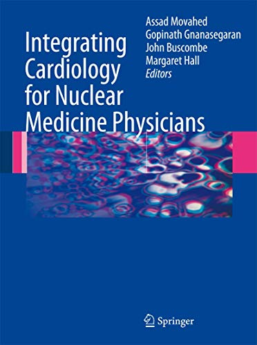 Integrating Cardiology for Nuclear Medicine Physicians: A Guide to Nuclear Medicine Physicians