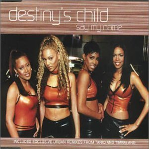 Say My Name Pt.1 by Destiny's Child (2000-04-18)