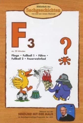 Bibliothek der Sachgeschichten - (F3) Fußball, Fliege, Fähre, Feuerwehrlied