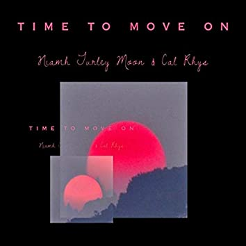 Time To Move On (feat. Cal Rhys)