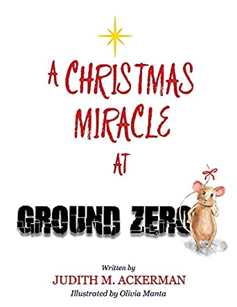 A Christmas Miracle at Ground Zero