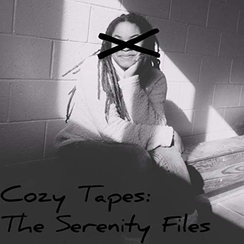 COZY TAPES: The Serenity Files [Explicit]