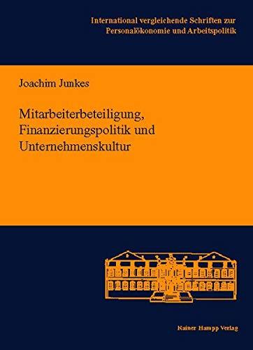 Mitarbeiterbeteiligung, Finanzierungspolitik und Unternehmenskultur (International vergleichende Schriften zur Personalökonomie und Arbeitspolitik: Herausgegeben von Rolf Birk, Dieter Sadowski)