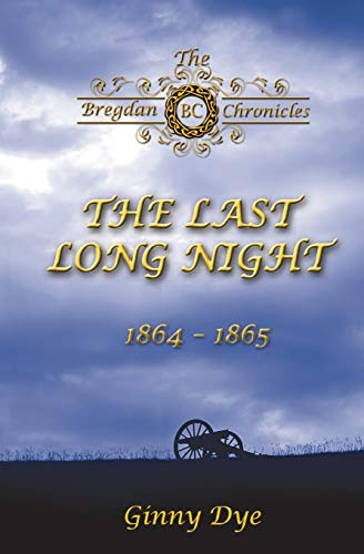 Compare Textbook Prices for The Last, Long Night #5 in the Bregdan Chronicles Historical Fiction Romance Series  ISBN 9781544268002 by Dye, Ginny