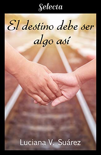 El destino debe ser algo así – Luciana V. Suárez (Rom)  41qPGi9UnXL