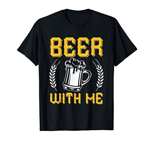 Beer with me / Bier Geschenk für Männer/ S-XXXL / Bierliebe T-Shirt