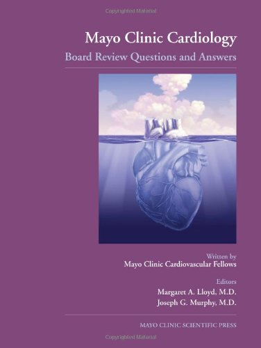 Mayo Clinic Cardiology: Board Review Questions and Answers