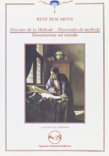 Discours de la méthode-Dissertatio de methodo-Discorso sul metodo