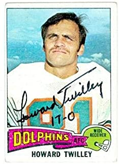 Howard Twilley autographed Football Card (Miami Dolphins) 1975 Topps #128 inscribed 17-0 - NFL Autographed Football Cards