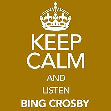 Keep Calm and Listen Bing Crosby