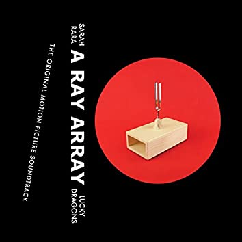 A Ray Array (Original Motion Picture Soundtrack)