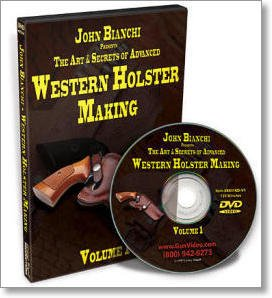 John Bianchi's Art and Secrets of Advanced Western Holster Making Volume 1