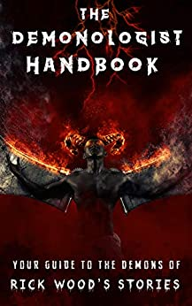 The Demonologist Handbook: Your Guide to the Demons of Rick Wood's Stories by [Rick Wood, Luke Heath]