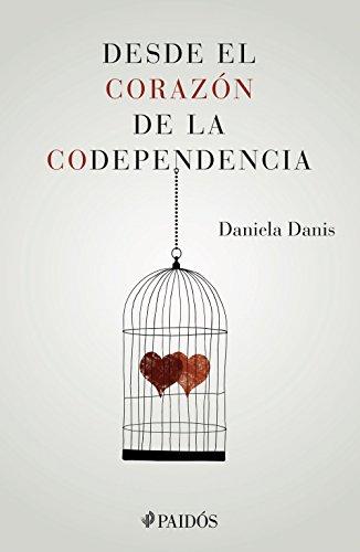 Desde el corazón de la codependencia (Fuera de colección) (Spanish Edition)