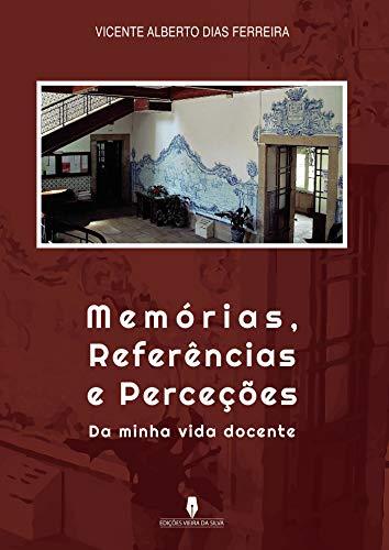 Memórias, Referências e Perceções da Minha Vida Docente
