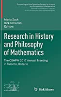 Research in History and Philosophy of Mathematics: The CSHPM 2017 Annual Meeting in Toronto, Ontario (Proceedings of the Canadian Society for History and Philosophy of Mathematics/ Société canadienne d'histoire et de philosophie des mathématiques)